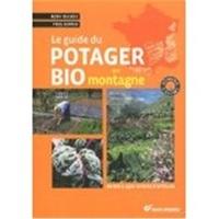 Rémy Bacher et Yves Perrin - Le guide du potager bio en montagne - De 600 à 1500 mètres d'altitude.
