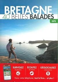 Rémy Basque et Yann Jacob - Bretagne : 40 belles balades.
