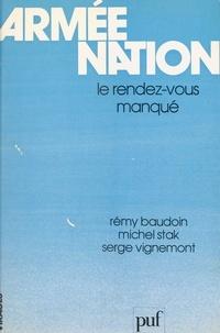 Rémy Baudoin et Michel Stak - Armée, nation - Le rendez-vous manqué.