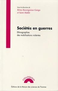 Rémy Bazenguissa-Ganga et Sami Makki - Sociétés en guerres - Ethnographies des mobilisations violentes.
