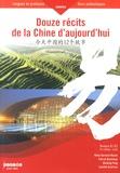 Rémy Bernard-Moulin et Patrick Bontemps - Douze récits de la Chine d'aujourd'hui - Niveaux B1-B2.