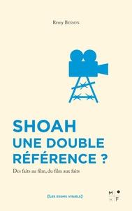Rémy Besson - Shoah, une double référence? - Des faits au film, du film aux faits.