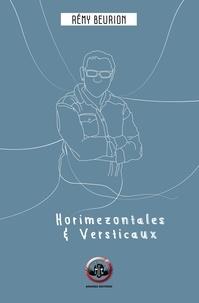 Rémy Beurion - Horimezontales & Versticaux.