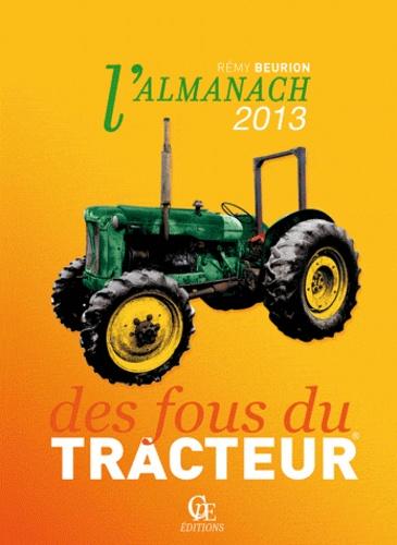 Rémy Beurion - L'almanach des fous du tracteur.