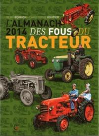 Rémy Beurion et Christophe Routier - L'almanach des fous du tracteur.