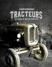 Rémy Beurion - Tracteurs, batteuses & vieilles ferrailles - Contrechamps.