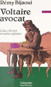 Rémy Bijaoui - Voltaire avocat - Calas, Sirven et autres affaires.