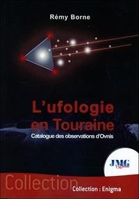 Rémy Borne - L'ufologie en Touraine.