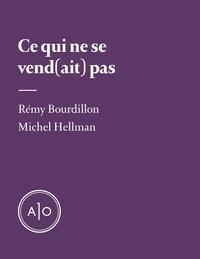 Rémy Bourdillon et Michel Hellman - Ce qui ne se vend(ait) pas.