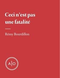 Rémy Bourdillon - Ceci n'est pas une fatalité.