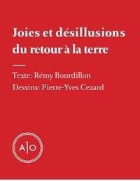 Rémy Bourdillon et Pierre-Yves Cezard - Joies et désillusions du retour à la terre.