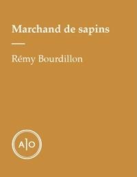 Rémy Bourdillon - Marchand de sapins.