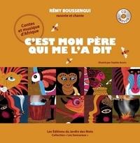 Rémy Boussengui et Sophie Auvin - C'est mon père qui me l'a dit. 1 CD audio