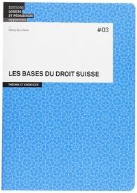 Rémy Bucheler - Les bases du droit suisse.