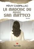 Rémy Cabrillac - La madone du musée San Matteo.