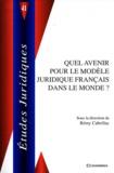 Rémy Cabrillac - Quel avenir pour le modèle juridique francais dans le monde ?.