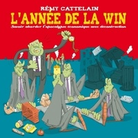 Rémy Cattelain - L'année de la win - Savoir aborder l'apocalypse économique avec décontraction.