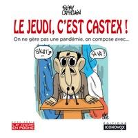 Rémy Cattelain - Le jeudi, c'est Castex - On ne gère pas une pandémie, on compose avec….