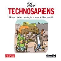 Rémy Cattelain - Technosapiens - Quand la technologie a largué l'humanité.