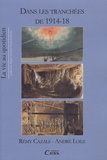 Rémy Cazals et André Loez - Dans les tranchées de 1914-18.