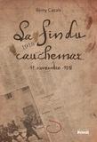 Rémy Cazals - La fin du cauchemar - 11 novembre 1918.