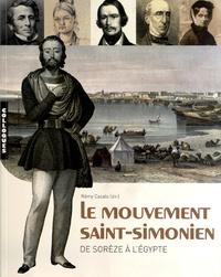 Rémy Cazals - Le mouvement saint-simonien - De Sorèze à l'Egypte.