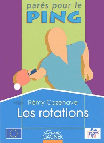 Rémy Cazenave - Les rotations.