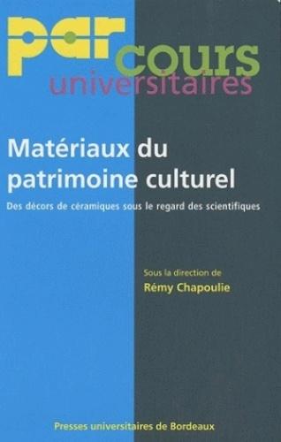 Rémy Chapoulie - Matériaux du patrimoine culturel - Des décors de céramiques sous le regard des scientifiques.