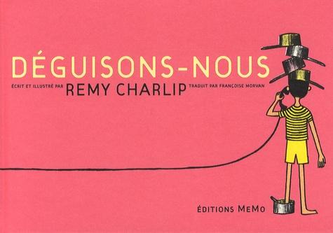 Remy Charlip - Déguisons-nous.