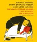 Remy Charlip et Françoise Morvan - Mon chat personnel et privé spécialement réservé à mon usage particulier.