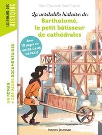 Rémy Chaurand et Glen Chapron - La véritable histoire de Bartholomé, bâtisseur de cathédrales.