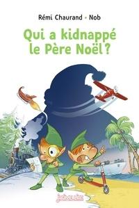Rémy Chaurand et Christophe Nicolas - Qui a kidnappé le père Noël ?.
