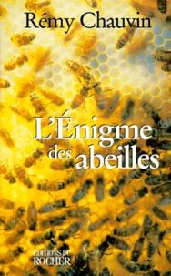 Rémy Chauvin - L'énigme des abeilles.