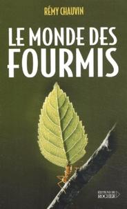 Rémy Chauvin - Le monde des fourmis.