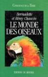 Rémy Chauvin et Bernadette Chauvin - Le monde des oiseaux.