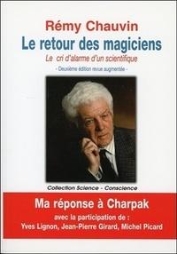 Rémy Chauvin - Le retour des magiciens.