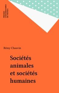 Rémy Chauvin - Sociétés animales et sociétés humaines.