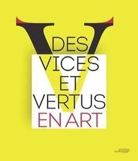 Rémy Cordonnier et Hendrik Defoort - Des vices et vertus en art.