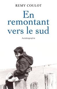 Téléchargez des livres dans fb2 En remontant vers le sud  - autobiographie en francais 9791026248453