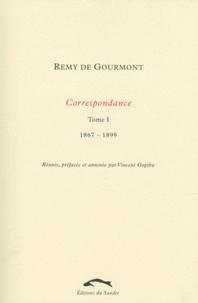 Rémy de Gourmont - Correspondance - Tome 1, 1867-1899.
