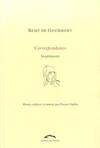Rémy de Gourmont - Correspondance - Tome 3, Suppléments.