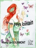 Rémy De Gourmont - D'un pays lointain : miracles, visages de femmes, anecdotes.
