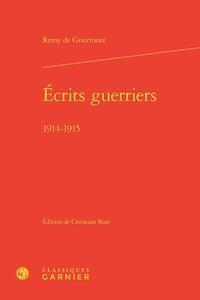 Rémy de Gourmont - Ecrits guerriers - 1914-1915.