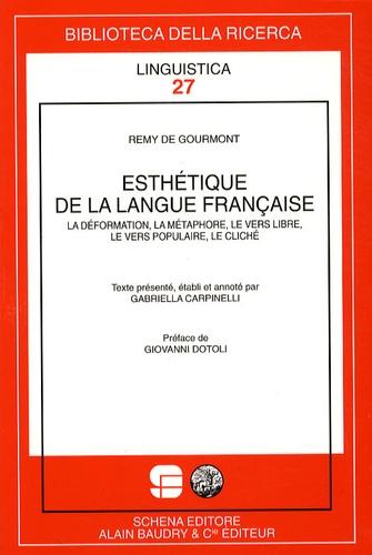 Rémy de Gourmont - Esthétique de la langue française - La déformation, la métaphore, le vers libre, le vers populaire, le cliché.