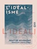 Rémy de Gourmont et Charles Filiger - L'Idéalisme.