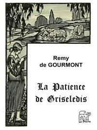 Rémy De Gourmont - La patience de Griseledis.