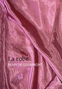 Rémy de Gourmont - La robe.