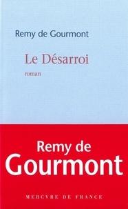 Rémy de Gourmont - Le désarroi.