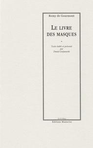 Rémy De Gourmont - Le Livre des Masques.