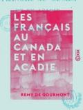 Rémy de Gourmont - Les Français au Canada et en Acadie.
